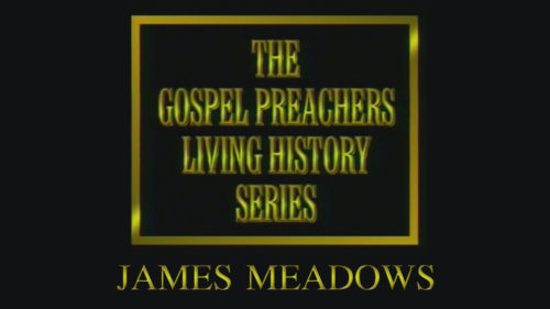 James Meadows | Gospel Preachers Living History Series