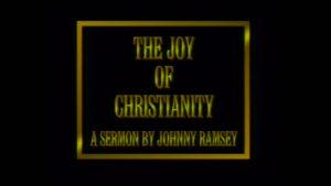 The Joy of Christianity | Sermon by Johnny Ramsey