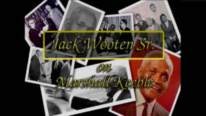 Interview with Jack Wooten Sr. on Marshall Keeble by WVBS