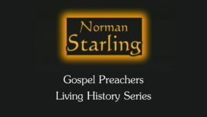 Norman Starling | Gospel Preachers Living History Series