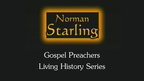 Norman Starling | Gospel Preachers Living History Series