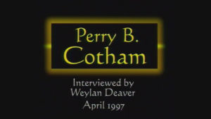 Interview with Perry B. Cotham by WVBS