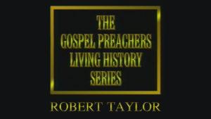 Robert Taylor | Gospel Preachers Living History Series