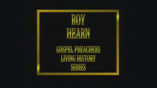 Roy Hearn | Gospel Preachers Living History Series