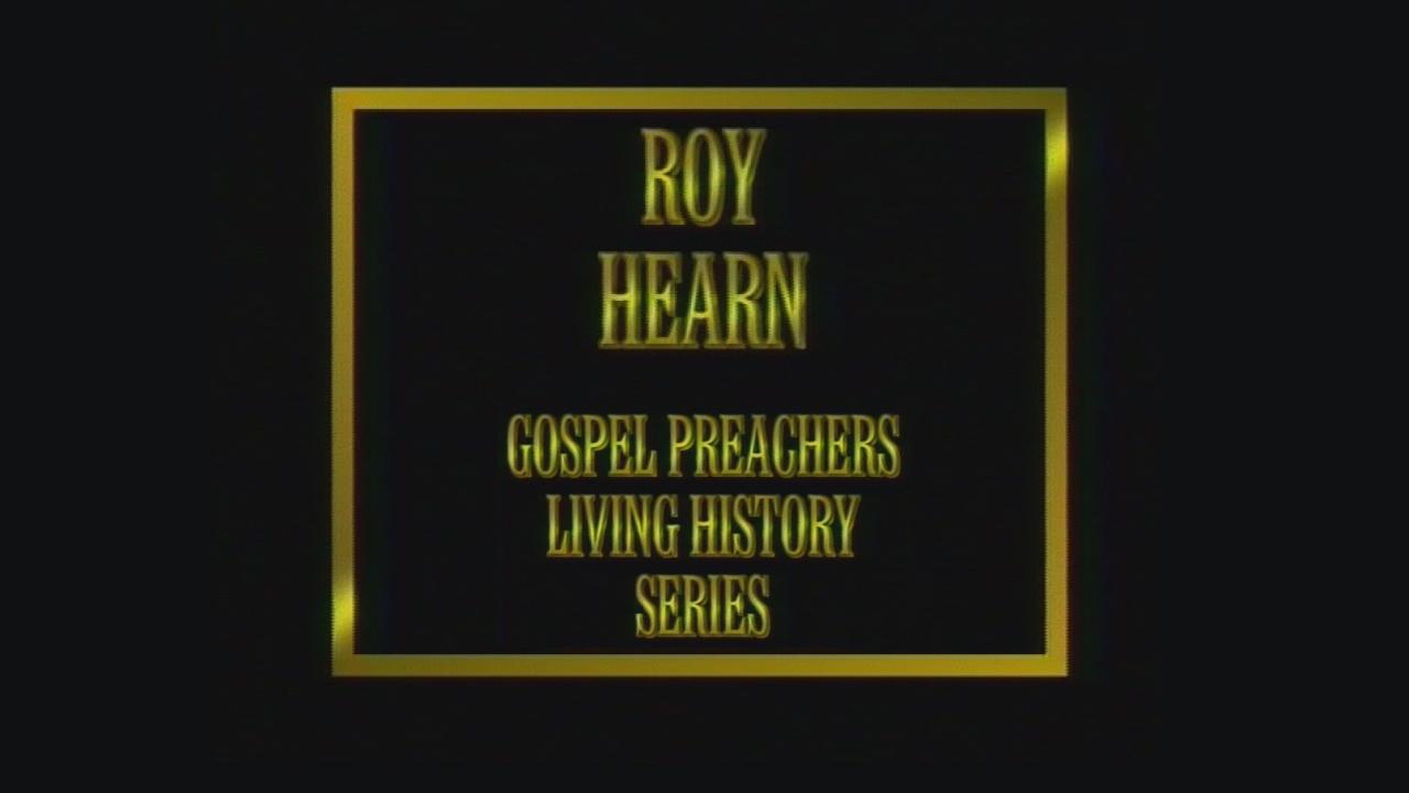 Roy Hearn   Gospel Preachers Living History Series