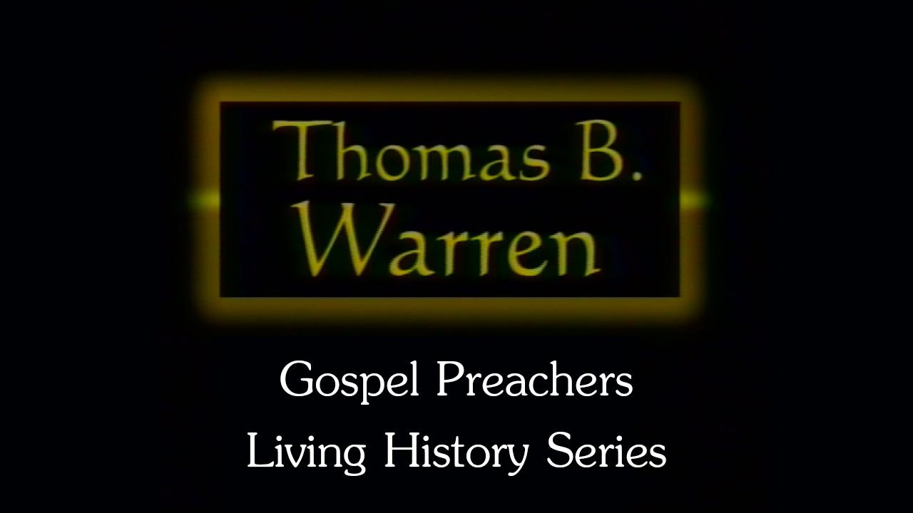 Thomas B. Warren | Gospel Preachers Living History Series