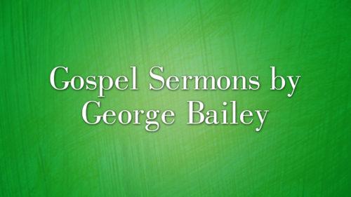 Gospel Sermons by George Bailey