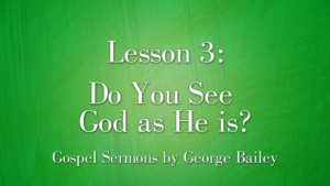 3. Do You See God as He Is? | Sermons by George Bailey