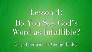4. Do You See God's Word as Infallible? | Sermons by George Bailey