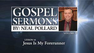 16. Jesus Is My Forerunner | Gospel Sermons by Neal Pollard (Volume 4)
