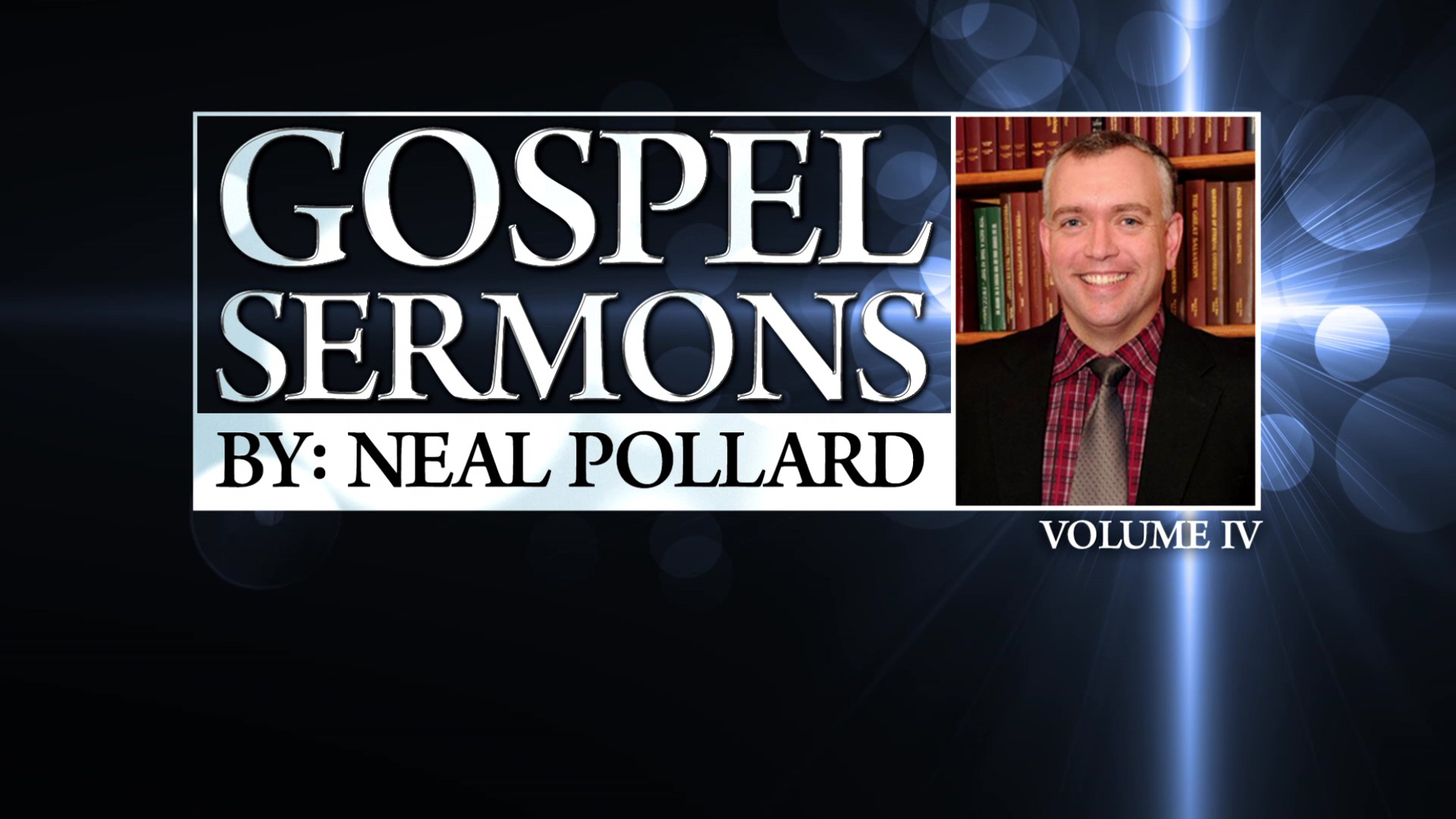 Sermons by Neal Pollard (Volume 4)