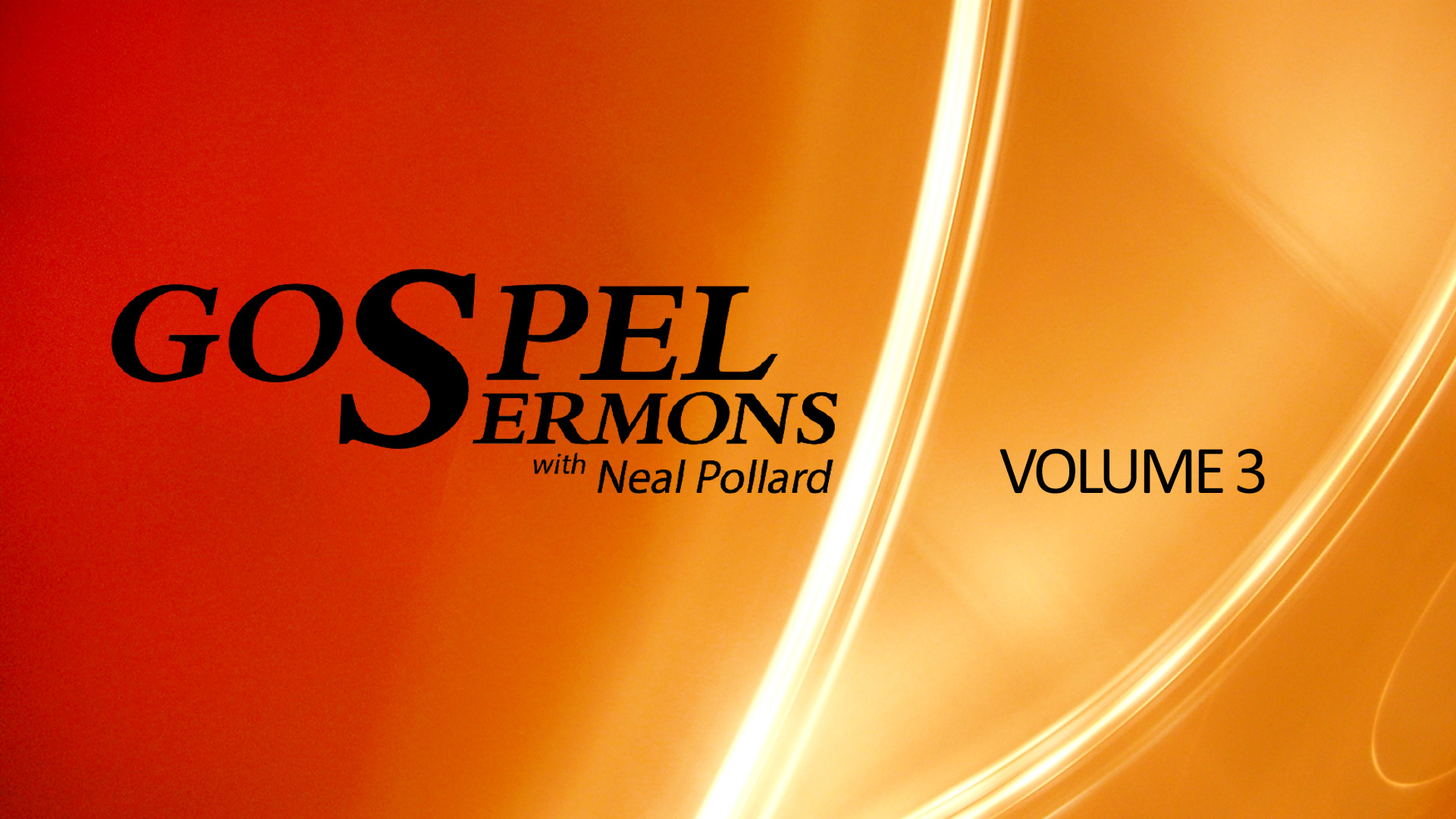 Gospel Sermons with Neal Pollard Volume 3