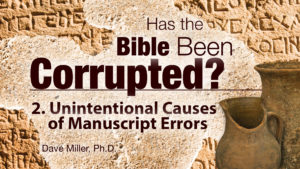 2. Unintentional Errors | Has the Bible Been Corrupted?