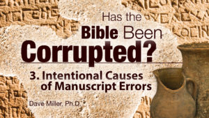 3. Intentional Errors | Has the Bible Been Corrupted?