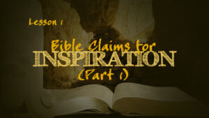 Bible Claims for Inspiration (Part 1) | How We Got the Bible