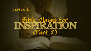 Bible Claims for Inspiration (Part 2) | How We Got the Bible