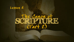 The Canon of Scripture (Part 2) | How We Got the Bible