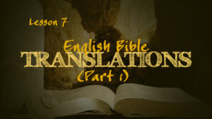 English Bible Translations (Part 1) | How We Got the Bible