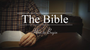 How to Begin Reading the Bible