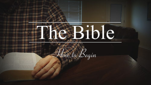 The Bible: How to Begin
