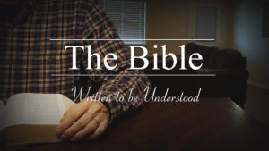 The Bible: Written to be Understood