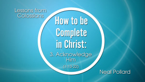 3. Acknowledge Him | How to be Complete in Christ