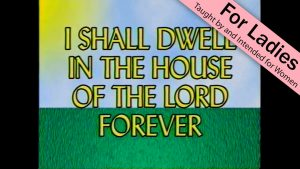 4. I Shall Dwell In the House of the Lord Forever | I Just Want to Be a Sheep
