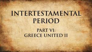 9. Greece United II | Intertestamental Period