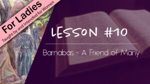 10. Barnabas - A Friend of Many | Intriguing Men of the Bible
