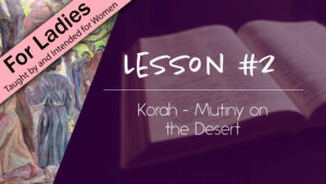 2. Korah - Mutiny on the Desert | Intriguing Men of the Bible