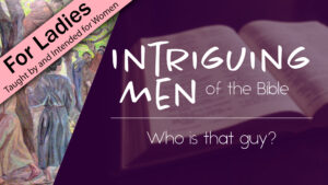 Intriguing Men of the Bible Program