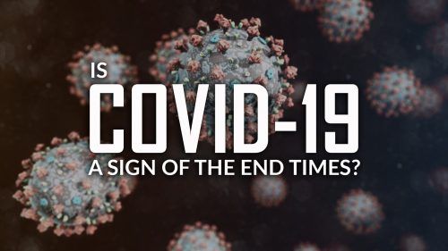 Is COVID-19 a Sign of the End Times?