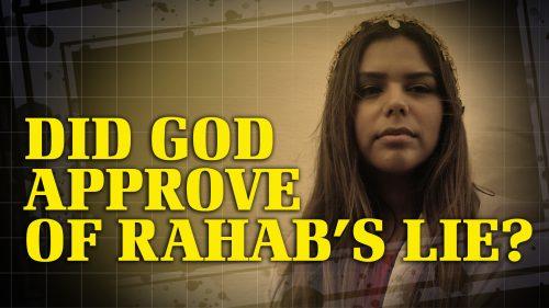 Did God Approve of Rahab's Lie?