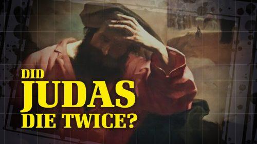 Did Judas Die Twice?
