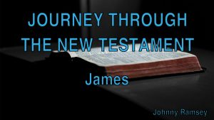 6. James | Journey through the New Testament