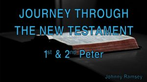 7. First & Second Peter | Journey through the New Testament
