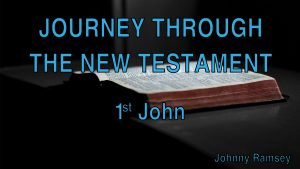 8. First John | Journey through the New Testament