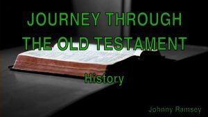 2. History | Journey through the Old Testament