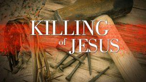 The Killing of Jesus