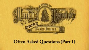 16. Often Asked Questions (Part 1) | Marriage, Divorce, and Remarriage