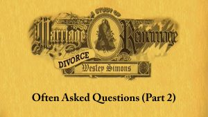 17. Often Asked Questions (Part 2) | Marriage, Divorce, and Remarriage