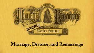 7. Marriage, Divorce, and Remarriage | Marriage, Divorce, and Remarriage