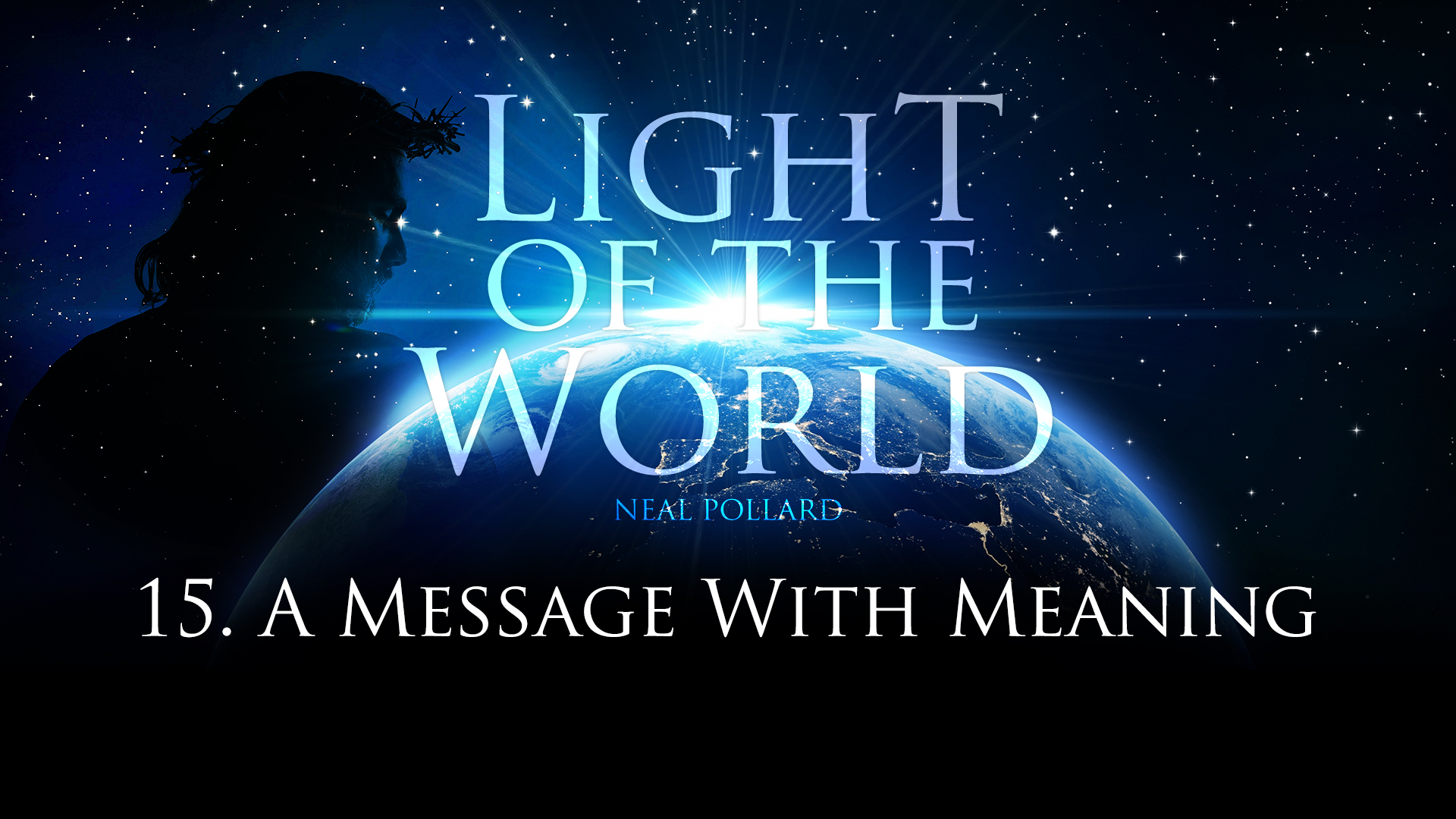 A Message With Meaning | Light of the World