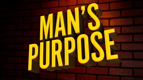 Man's Purpose