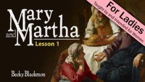 1. Mary and Martha