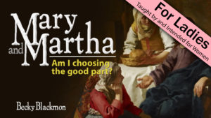 2. Am I Choosing the Good Part? | Mary and Martha