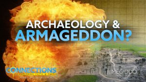 What Does Archaeology Reveal about Armageddon? BLP Connections: Megiddo