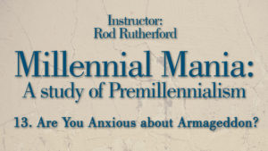 13. Are You Anxious about Armageddon?   Millennial Mania?