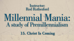15. Christ is Coming   Millennial Mania