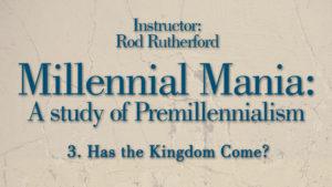 3. Has the Kingdom Come?   Millennial Mania